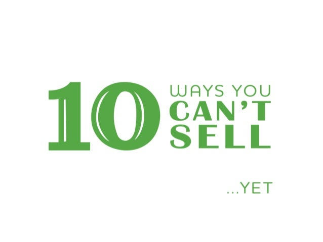 10 ways you can't sell yet