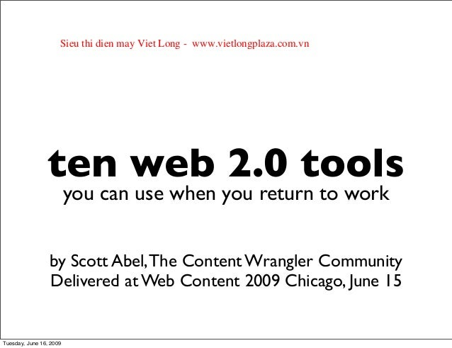 ten web 2.0 tools you can use when you return to work by Scott Abel,The Content Wrangler Community Delivered at Web Conten...