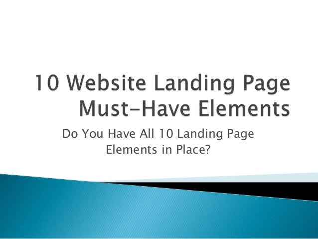 Do You Have All 10 Landing Page Elements in Place?
