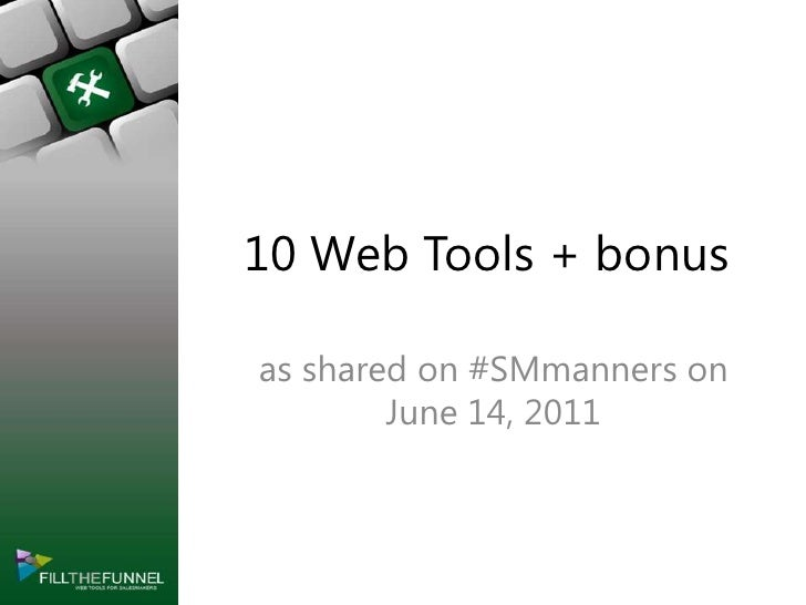 10 Web Tools + bonus<br />as shared on #SMmanners on June 14, 2011<br />