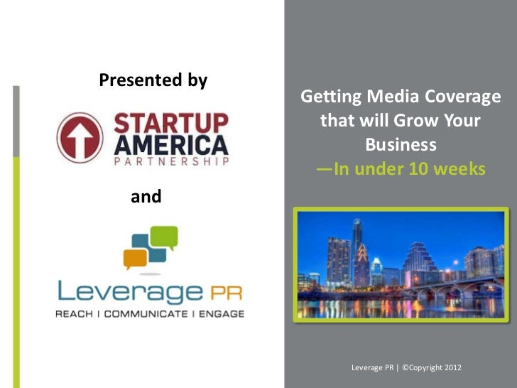 Presented by               Getting Media Coverage                 that will Grow Your                       Business      ...