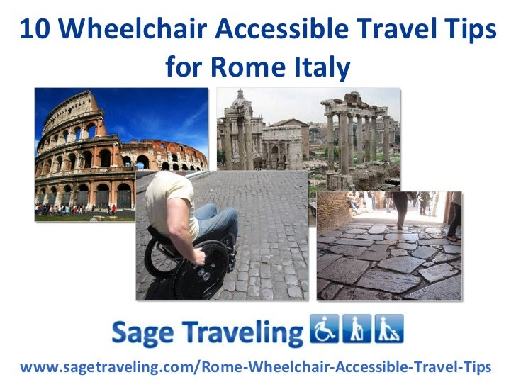 10 Wheelchair Accessible Travel Tips          for Rome Italywww.sagetraveling.com/Rome-Wheelchair-Accessible-Travel-Tips