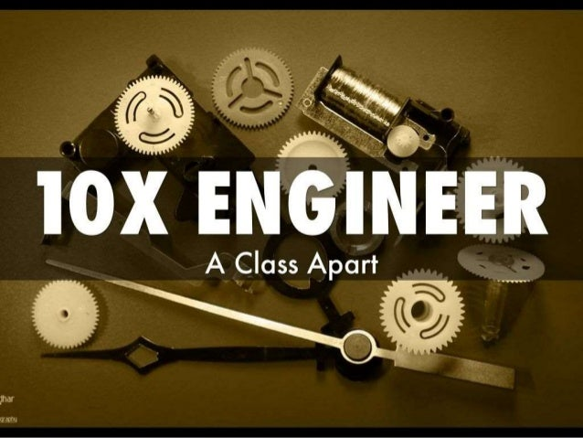 What makes a 10X Engineer a class apart?