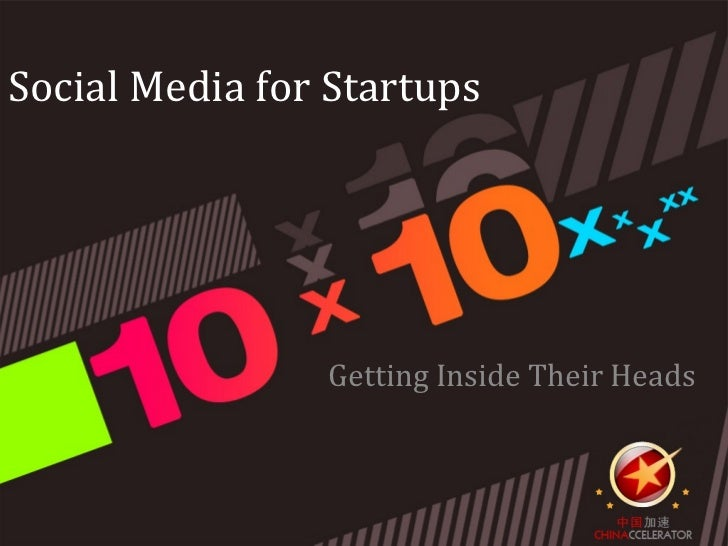 Social Media for Startups                Getting Inside Their Heads