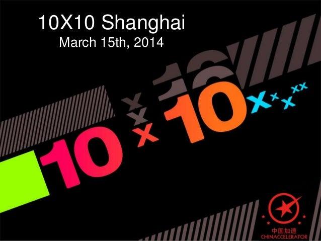 Chinaccelerator 10x10 Spring 2014 Shanghai