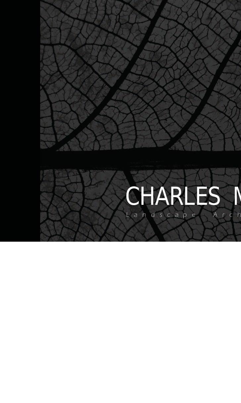 CHARLES M McDOWELLL a n d s c a p e   A r c h i t e c t u r e   P o r t f o l i o