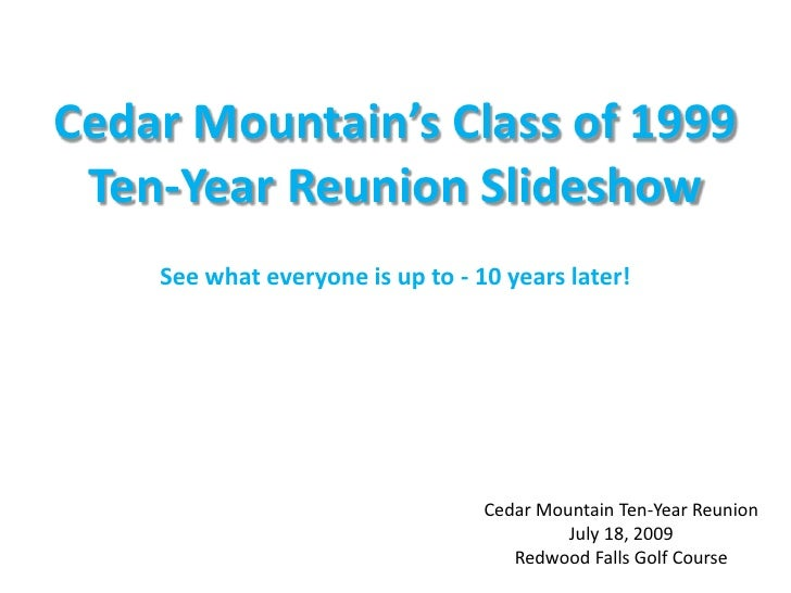Cedar Mountain's Class of 1999<br />Ten-Year Reunion Slideshow<br />See what everyone is up to - 10 years later!<br />Ceda...