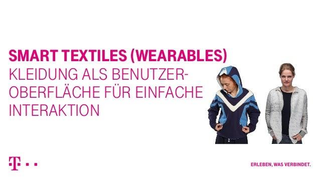 SMART TEXTILES (wearables)  KLEIDUNG ALS BENUTZER-OBERFLÄCHE  für Einfache  Interaktion