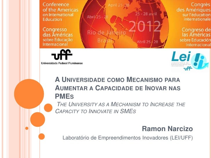 A UNIVERSIDADE COMO MECANISMO PARAAUMENTAR A CAPACIDADE DE INOVAR NASPMESTHE UNIVERSITY AS A MECHANISM TO INCREASE THECAPA...