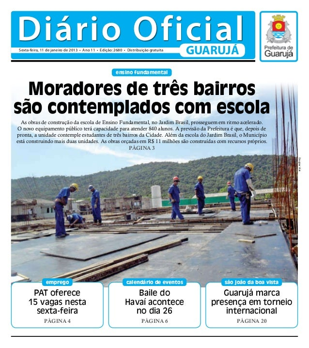 Diário Oficial Sexta-feira, 11 de janeiro de 2013 • Ano 11 • Edição: 2680 • Distribuição gratuita                         ...