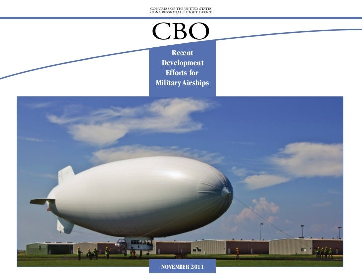 CONGRESS OF THE UNITED STATESCONGRESSIONAL BUDGET OFFICECBO       Recent   Development     Efforts for  Military Airships ...