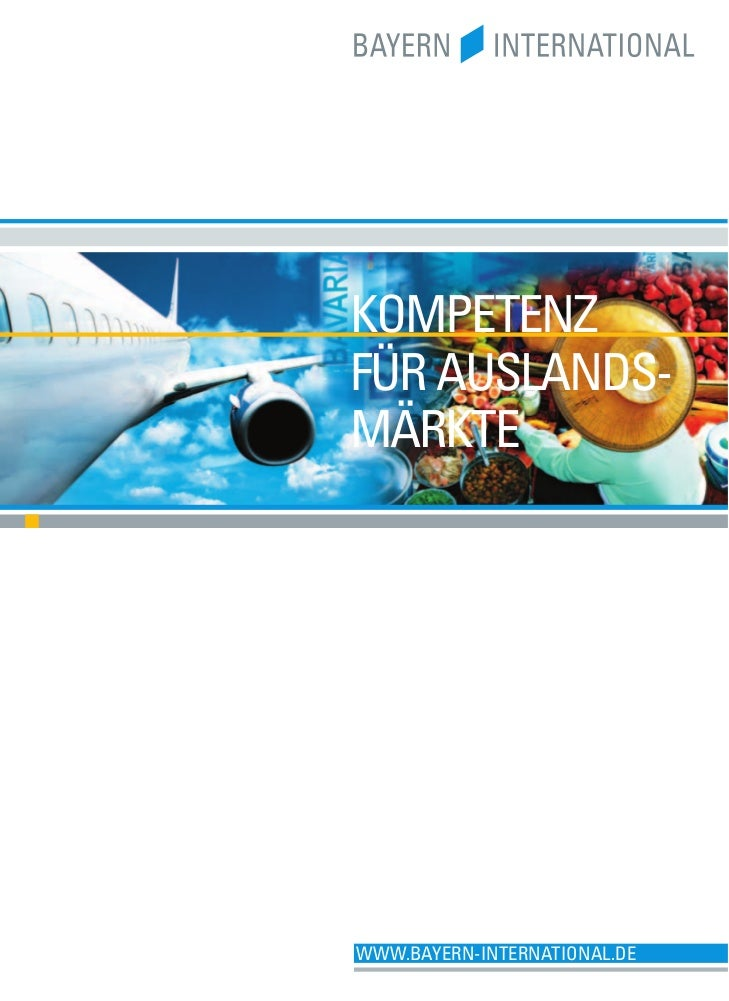 KOMPETENZFÜR AUSLANDS-MÄRKTEWWW.BAYERN-INTERNATIONAL.DE