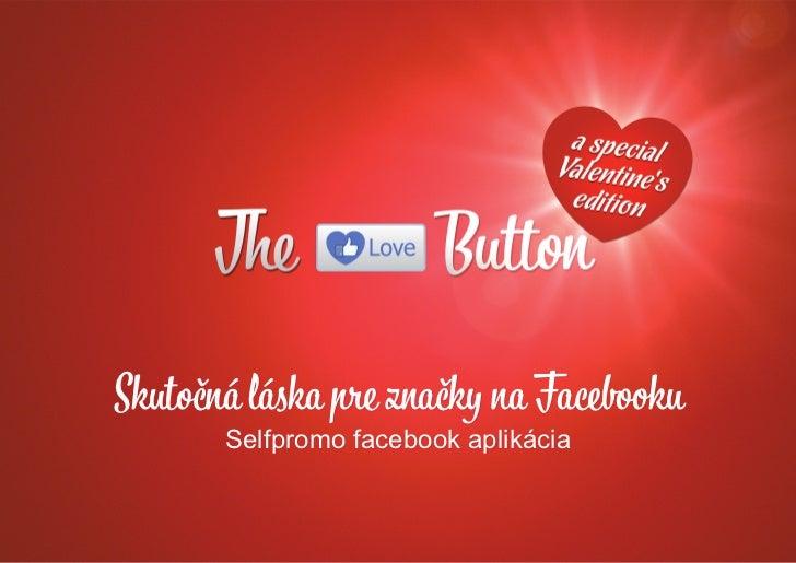 Skutočná láska pre značky na Facebooku       Selfpromo facebook aplikácia