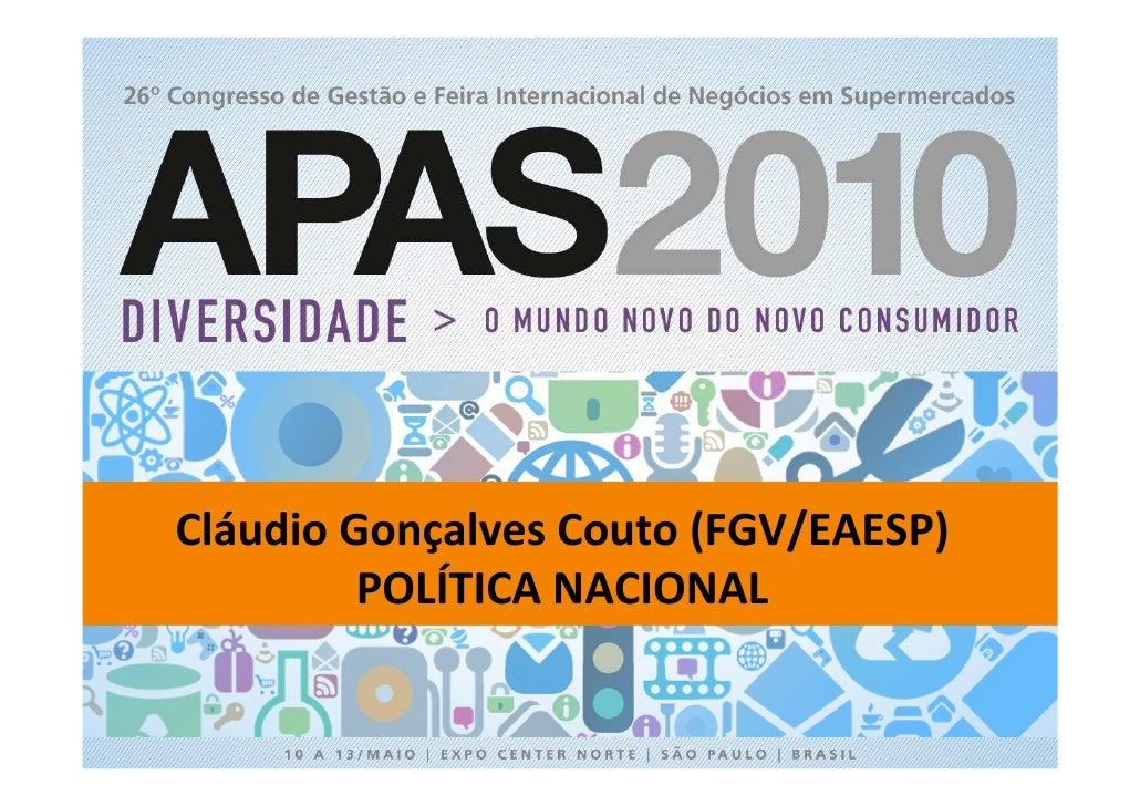 Cláudio Gonçalves Couto (FGV/EAESP)          POLÍTICA NACIONAL