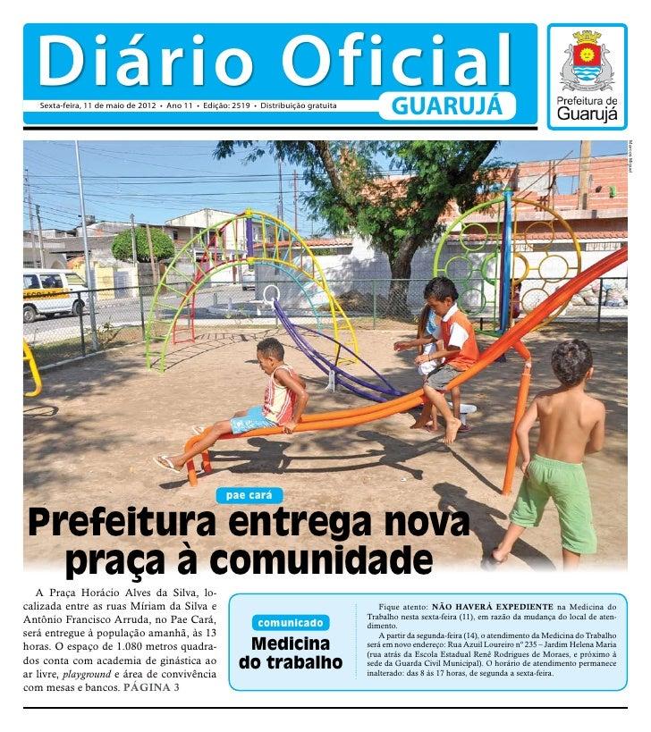 Diário Oficial   Sexta-feira, 11 de maio de 2012 • Ano 11 • Edição: 2519 • Distribuição gratuita                          ...
