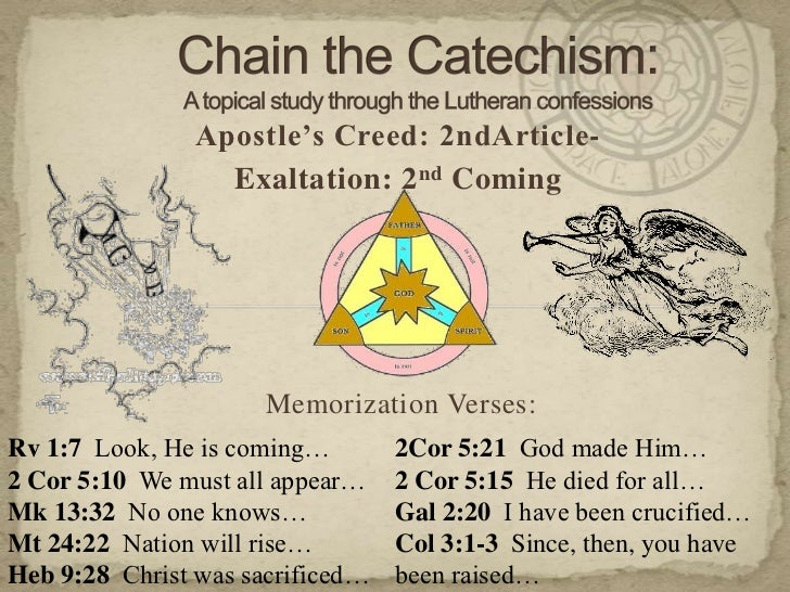 Chain the Catechism: A topical study through the Lutheran confessions<br />Apostle's Creed: 2ndArticle-<br />Exaltation: 2...