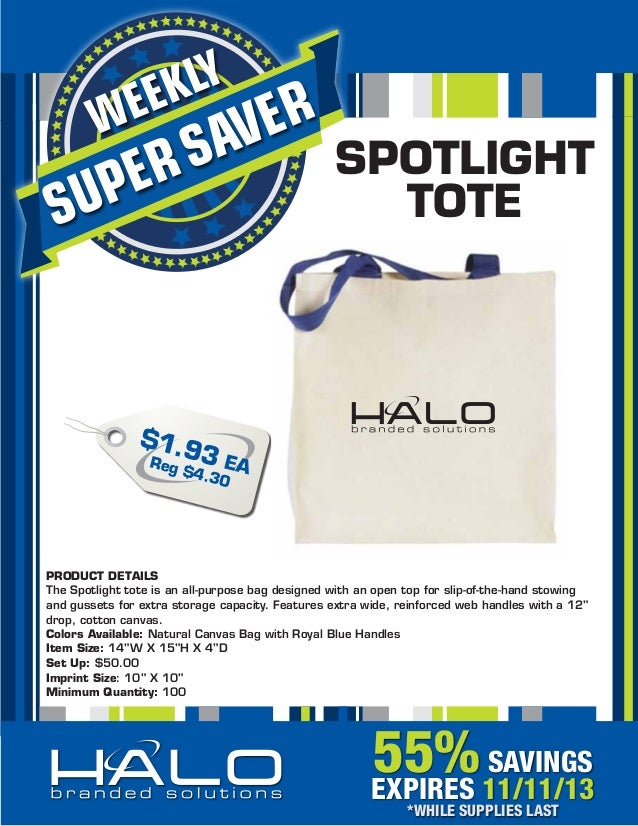 KLY EE  W  ER AV  UP S  S ER  SPOTLIGHT TOTE  $1.9 Reg 3 EA $4.3 0  PRODUCT DETAILS The Spotlight tote is an all-purpose b...