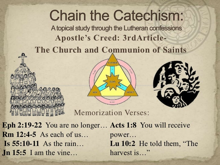Chain the Catechism: A topical study through the Lutheran confessions<br />Apostle's Creed: 3rdArticle-<br />The Church an...