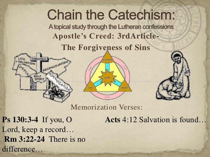 Chain the Catechism: A topical study through the Lutheran confessions<br />Apostle's Creed: 3rdArticle-<br />The Forgivene...