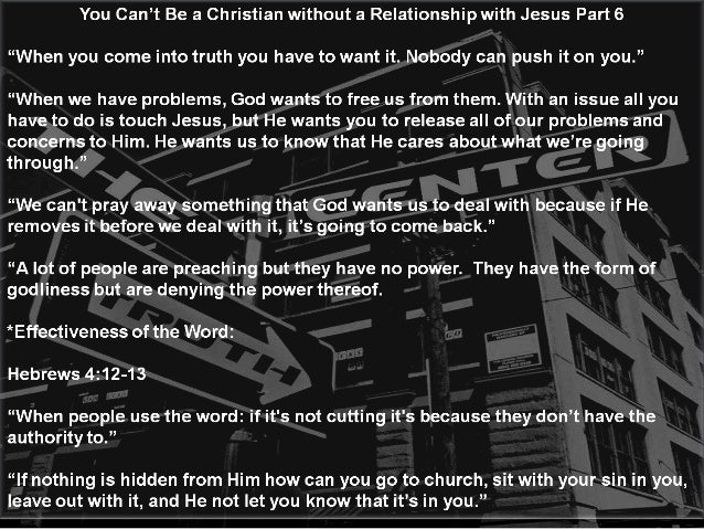 You Can't Be a Christian without a Relationship with Jesus Part 6