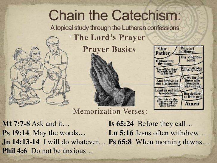 Chain the Catechism: A topical study through the Lutheran confessions<br />The Lord's Prayer<br />Prayer Basics<br />Memor...