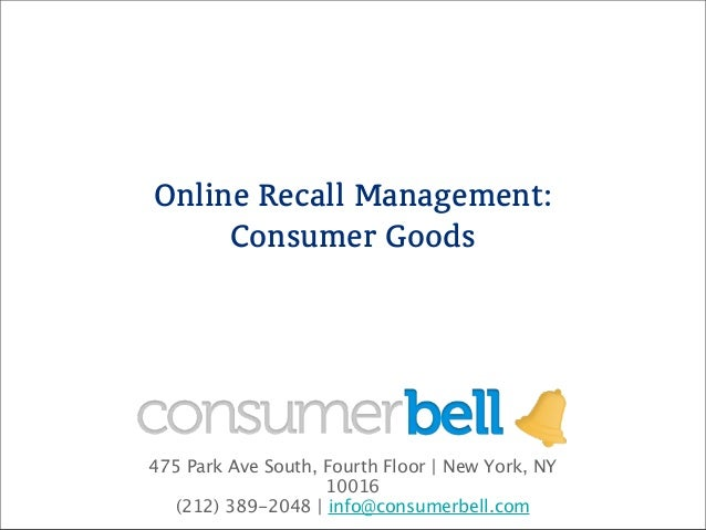 Online Recall Management:     Consumer Goods475 Park Ave South, Fourth Floor | New York, NY                    10016  (212...