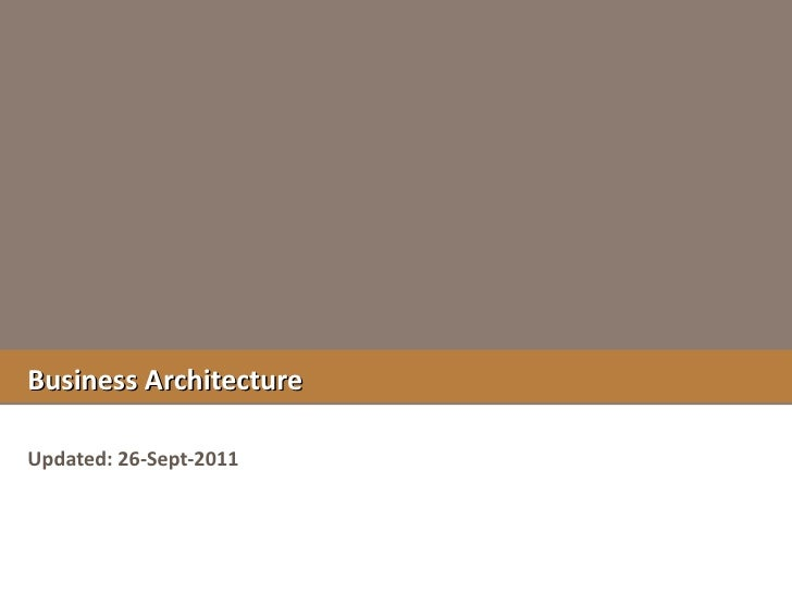 Business Architecture Updated: 26-Sept-2011