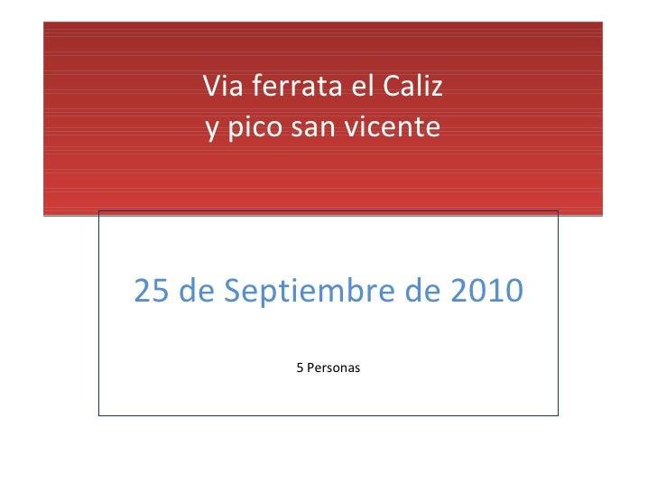 Via ferrata el Caliz y pico san vicente 25 de Septiembre de 2010 5 Personas