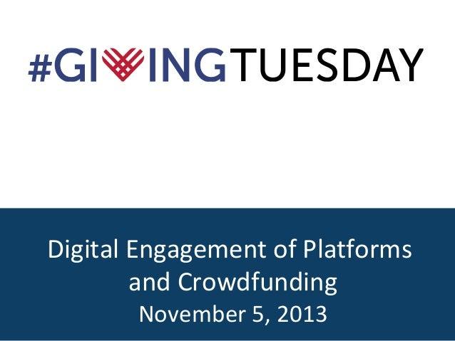 Digital Engagement of Platforms and Crowdfunding November 5, 2013