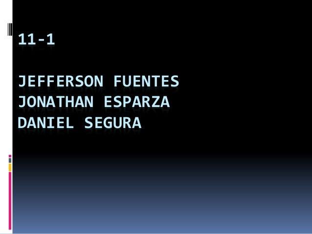 11-1 JEFFERSON FUENTES JONATHAN ESPARZA DANIEL SEGURA