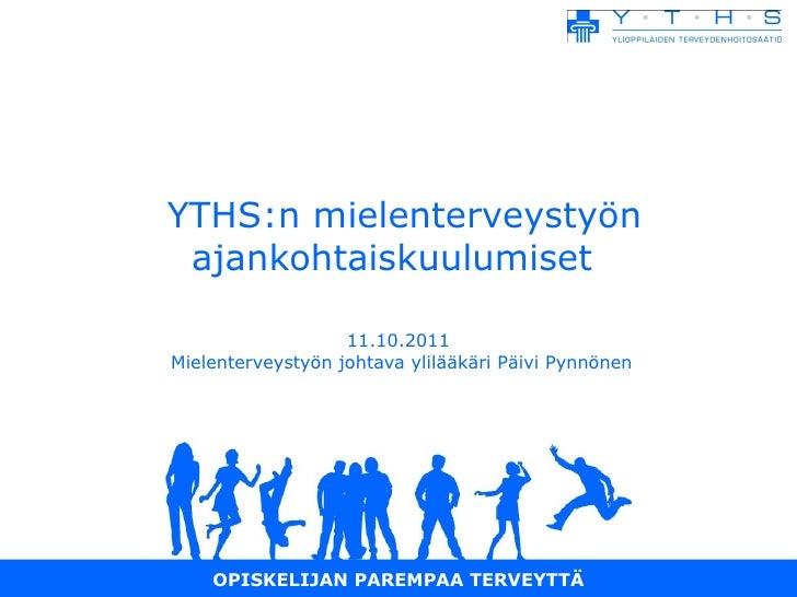 11.10.2011 yth sn mielenterveysektorin ajankohtaiskuulumiset