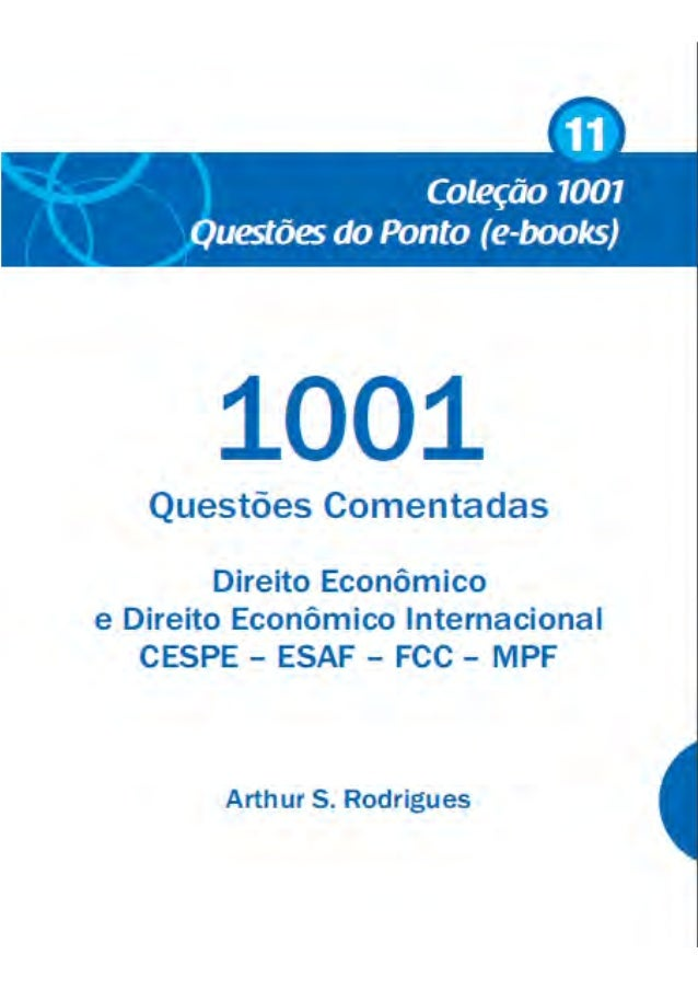 1001 Questões Comentadas – Direito Econômico – Multibancas Arthur S. Rodrigues 2 Ao amigo Santarelli