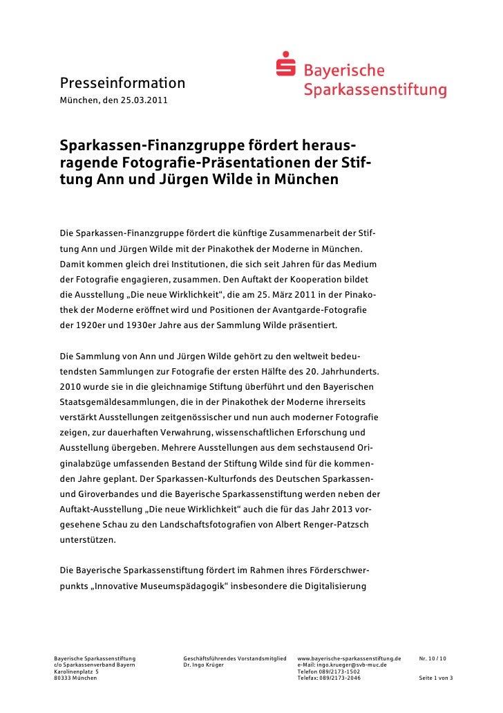 Presseinformation  München, den 25.03.2011  Sparkassen-Finanzgruppe fördert heraus-  ragende Fotografie-Präsentationen der...