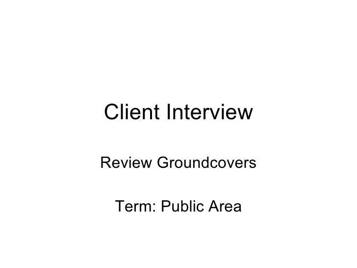 11 10 Client Interview