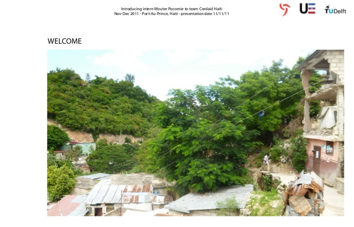 Introducing intern Wouter Pocornie to team Cordaid Haiti          Nov-Dec 2011 - Port-Au-Prince, Haiti - presentation date...