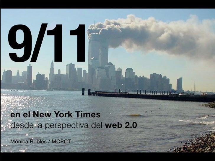 9/11en el New York Timesdesde la perspectiva del web 2.0Mónica Robles / MCPCT