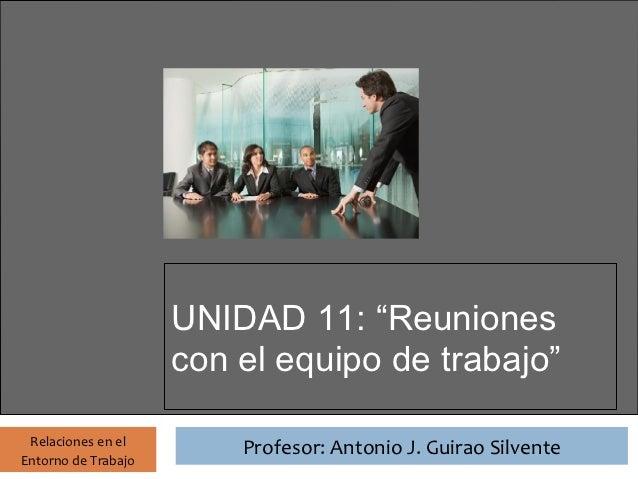 Unidad 11 RET: Reuniones con el equipo de trabajo
