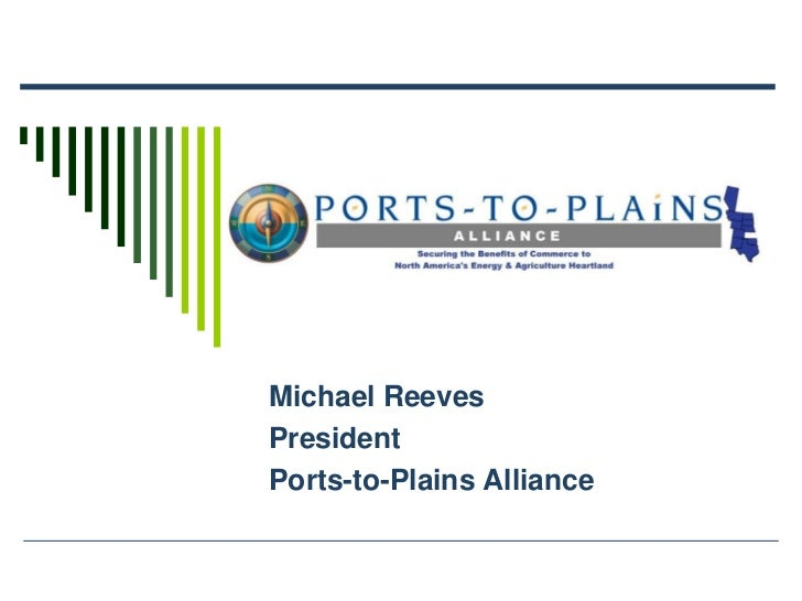 Michael ReevesPresidentPorts-to-Plains Alliance