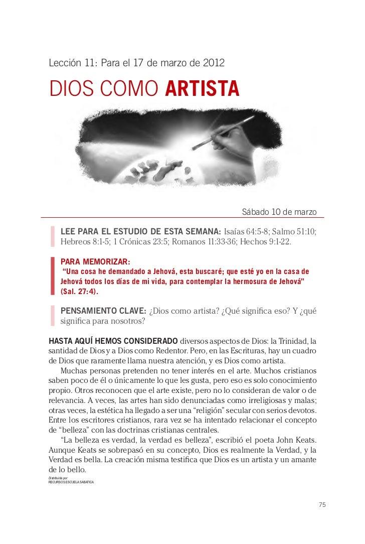 Lección 11: Para el 17 de marzo de 2012DIOS COMO ARTISTA                                                            Sábado...