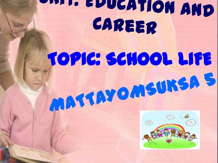 TOPIC: SCHOOL LIFE