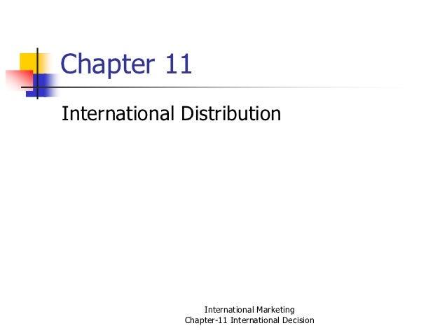 Chapter 11International Distribution                  International Marketing              Chapter-11 International Decision