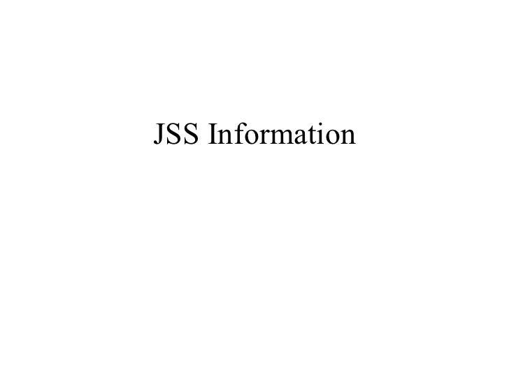 JSS Information
