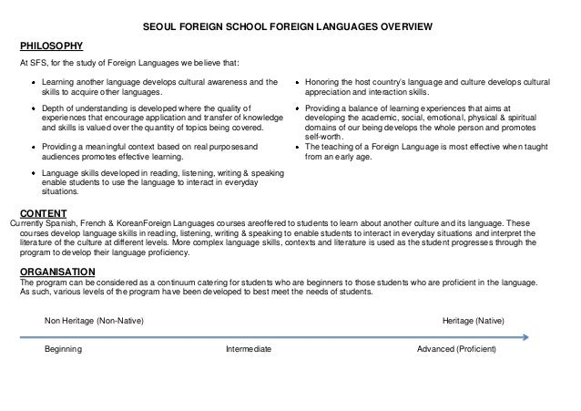 SEOUL FOREIGN SCHOOL FOREIGN LANGUAGES OVERVIEW  PHILOSOPHY  At SFS, for the study of Foreign Languages we believe that:  ...