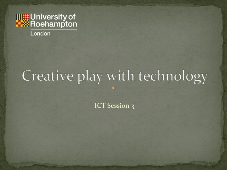 Creative Play with Technology