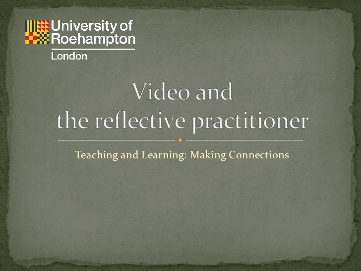 Video and the reflective practitioner