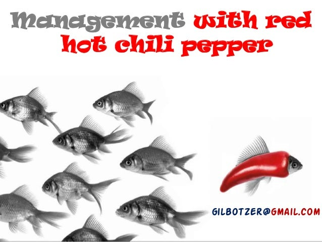 Management With Red Hot Chili Pepper