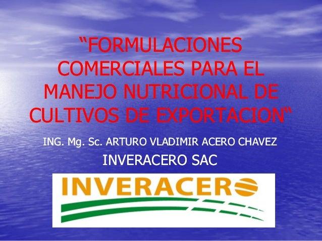 """""""FORMULACIONES""""FORMULACIONES COMERCIALES PARA ELCOMERCIALES PARA EL MANEJO NUTRICIONAL DEMANEJO NUTRICIONAL DE CULTIVOS DE..."""
