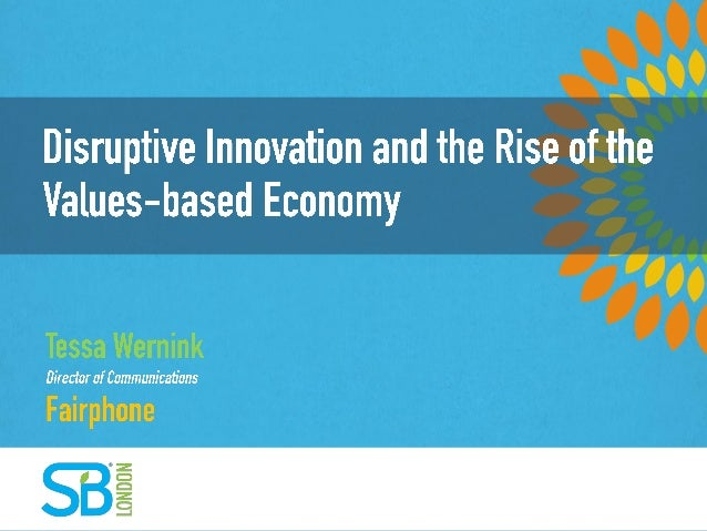 Disruptive Innovation and the Rise of the Values-based Economy