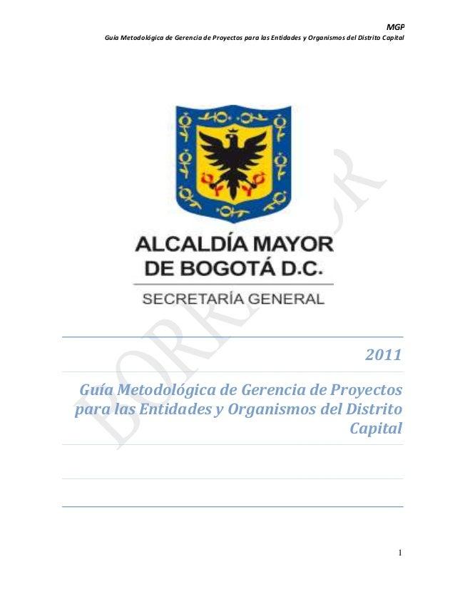 MGP Guía Metodológica de Gerencia de Proyectos para las Entidades y Organismos del Distrito Capital  2011 Guía Metodológic...
