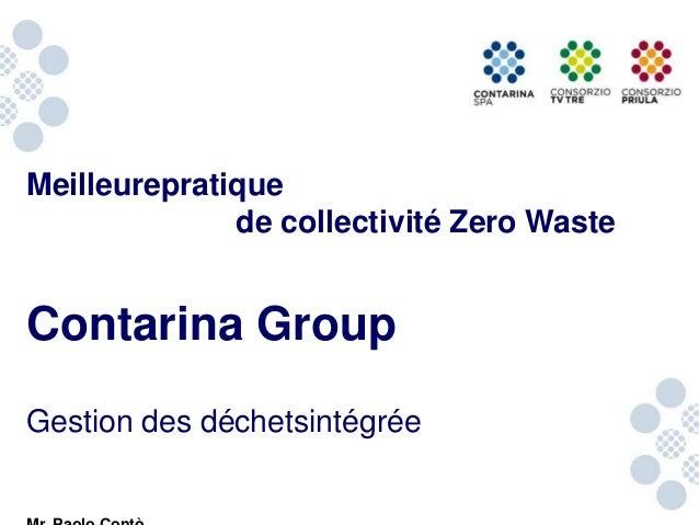 Meilleurepratique de collectivité Zero Waste  Contarina Group Gestion des déchetsintégrée